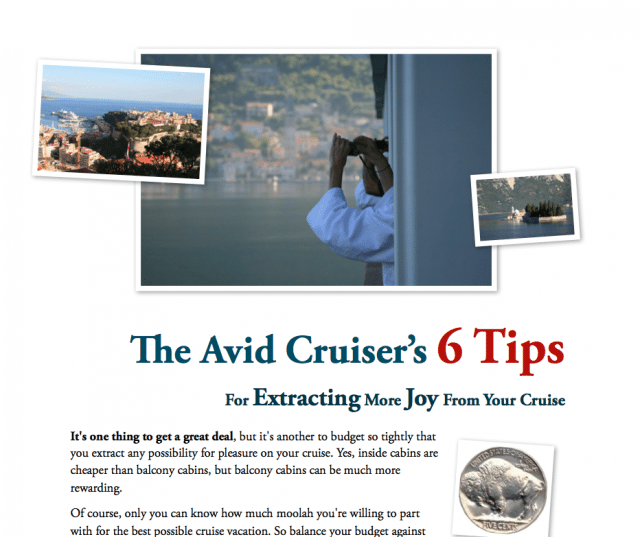 Our most popular report: Six Tips To Extract More Joy From Your Cruise. Download it by clicking the image.