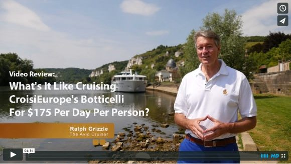 Video Review: What's It Like Cruising CroisiEurope's Botticelli For $175 Per Day Per Person?