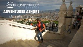 Adventures Ashore, Season 1: Marseille, France (short version)