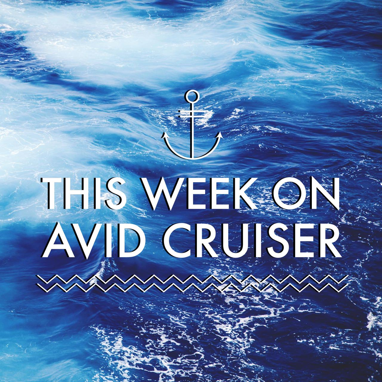 This Week on Avid Cruiser