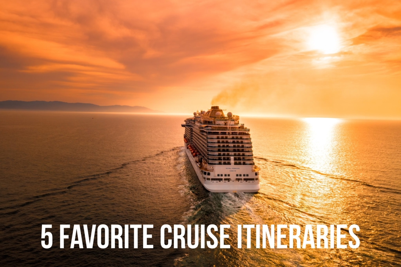 five favorite cruise itineraries